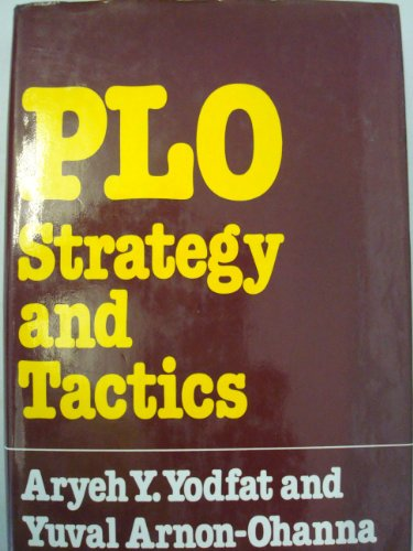 PLO Strategy and Politics: Yodfat, Aryeh, and Arnon-Ohanah, Yuval