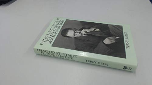 French existentialist fiction: changing moral perspectives.: KEEFE, T.