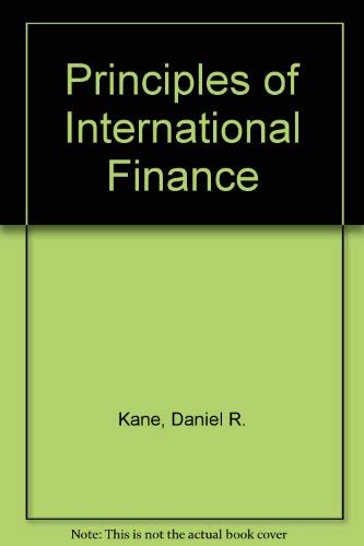 Principles of International Finance: Kane, Daniel R.