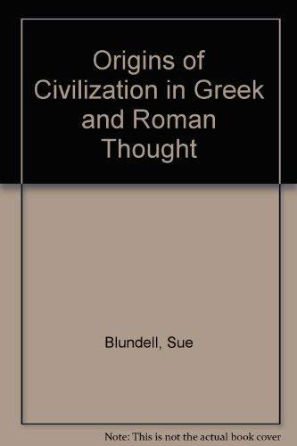 9780709932123: Origins of Civilization in Greek & Roman Thought