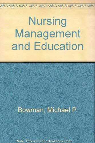 Nursing Management and Education: A Conceptual Approach to Change: Bowman, Michael