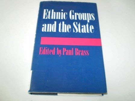 Ethnic Groups and the State: Paul R Brass