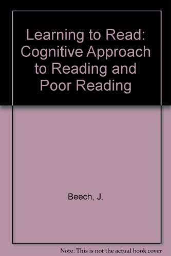Learning to Read: a Cognitive Approach to Reading and Poor Reading: Beech, John R