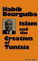9780709933199: Habib Bourguiba, Islam and the Creation of Tunisia