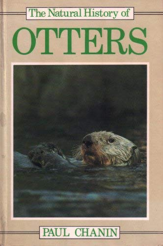 Natural History of Otters (Christopher Helm Mammal Series)
