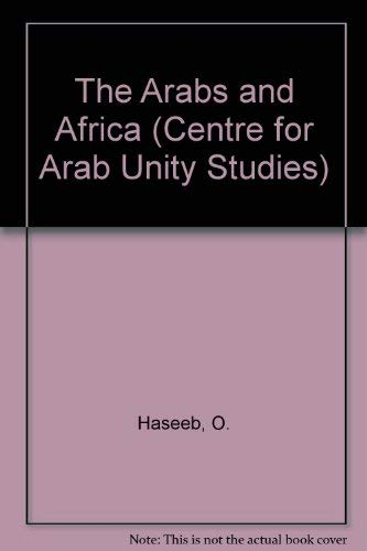 The Arabs and Africa (Centre for Arab: Haseeb, Khair El-Din