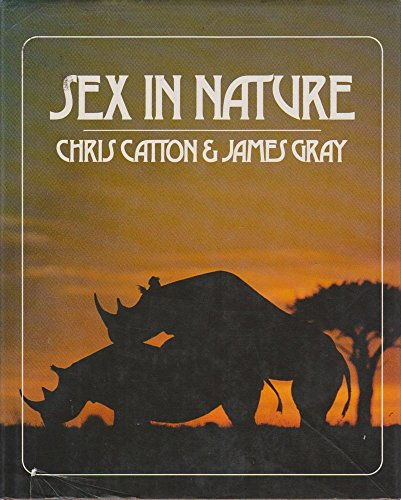 Sex in Nature (9780709934561) by Chris Catton; James Gray