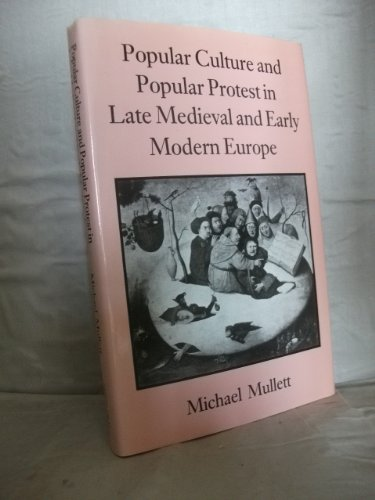 9780709935667: Popular Culture and Popular Protest in Late Mediaeval and Early Modern Europe