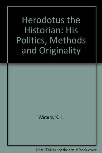 9780709936015: Herodotus the Historian: His Politics, Methods and Originality