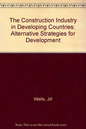 9780709936268: The Construction Industry in Developing Countries: Alternative Strategies for Development