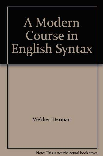 A Modern Course in English Syntax: Wekker, Herman, Haegeman,