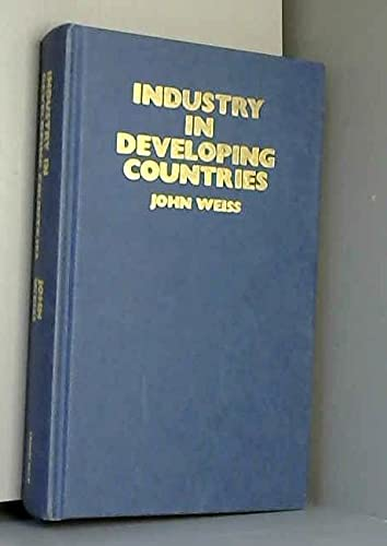 Industry in Developing Countries (0709936540) by John Weiss