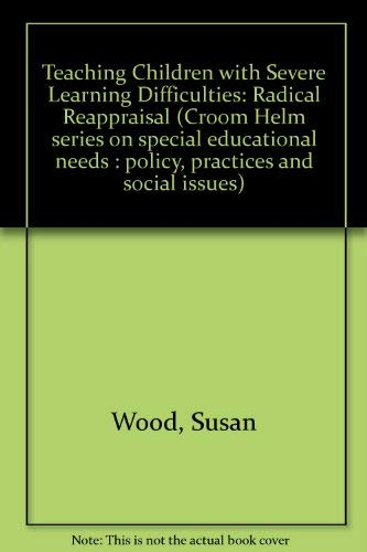 9780709936824: Teaching Children with Severe Learning Difficulties: Radical Reappraisal