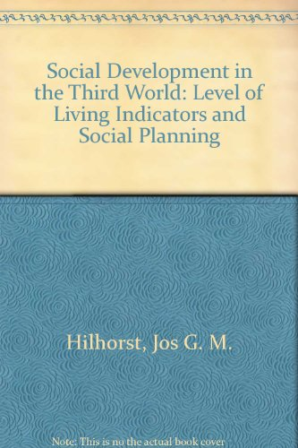 Social Development in the Third World: Level of Living Indicators and Social Planning: Jos G. M. ...