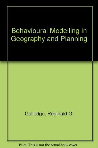 9780709938538: Behavioural Modelling in Geography and Planning