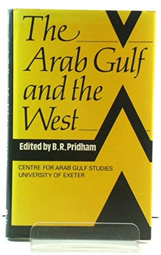The Arab Gulf and the West: Pridham, B. R.