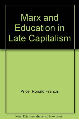 9780709940326: Marx and Education in Late Capitalism