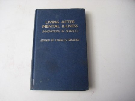9780709940814: Living After Mental Illness: Innovations in Services