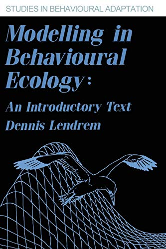 Modelling in Behavioural Ecology: An Introductory Text