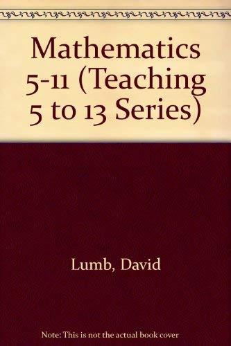 9780709941286: Mathematics 5-11 (Teaching 5 to 13 Series)