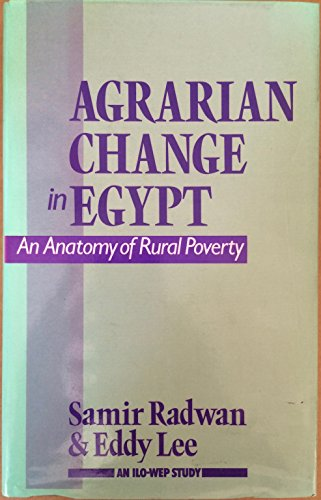 Agrarian Change in Egypt: An Anatomy of Rural Poverty (Published for the International Labour ...