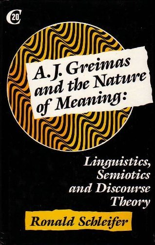 9780709944263: A.J.Greimas and the Nature of Meaning: Linguistics, Semiotics and Discourse Theory (Critics of the Twentieth Century)
