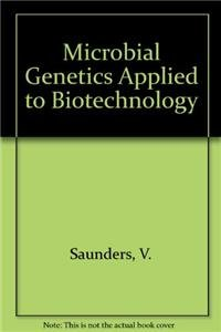9780709944355: Microbial genetics applied to biotechnology :: principles and techniques of gene transfer and manipulation