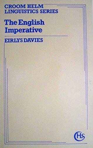 9780709945130: The English Imperative (Croom Helm Linguistics Series)