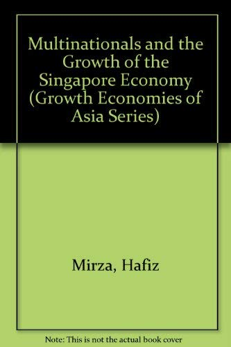 9780709946151: Multinationals and the Growth of the Singapore Economy (Growth Economies of Asia Series)