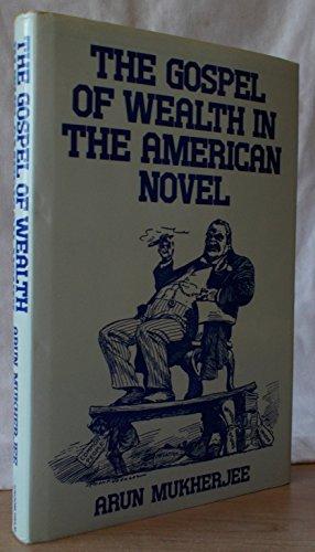 The Gospel of Wealth in the American Novel: Mukherjee Arun