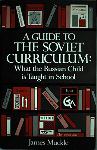 9780709946670: A Guide to the Soviet Curriculum: What the Russian Child Is Taught in School