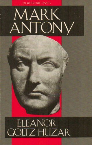 9780709947196: Mark Antony: A Biography (Classical Lives)