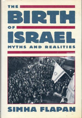 Birth of Israel: Myths and Realities: Flapan, Simha