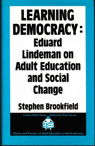 9780709950172: Learning Democracy: Eduard Lindeman on Adult Education and Social Change (Croom Series on Theory and Practice of Adult Education in North America)
