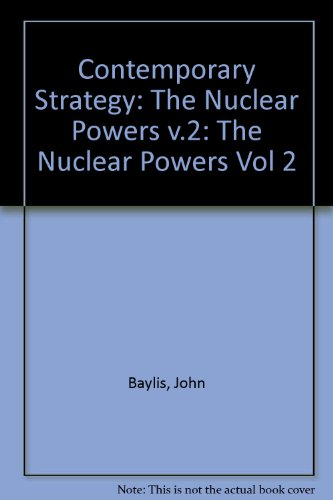 Contemporary Strategy: The Nuclear Powers v.2 (Vol: Baylis, John, Booth,