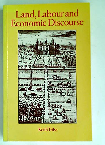 9780710000033: Land, Labour, and Economic Discourse