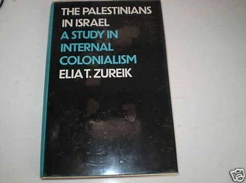 The Palestinians in Israel: A Study in Internal Colonialism