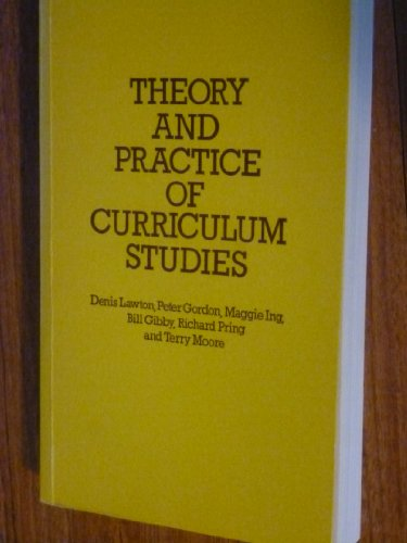 Theory and Practice of Curriculum Studies: Lawton, Professor Denis