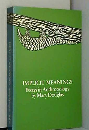 9780710000477: Implicit Meanings: Selected Essays in Anthropology