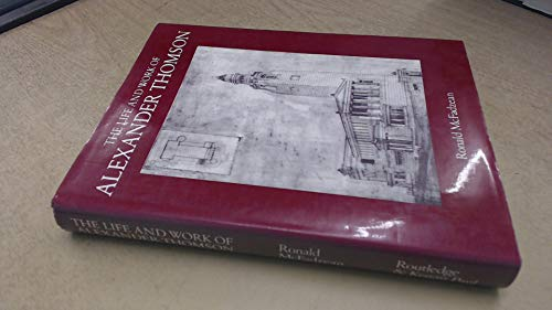 Life and Work of Alexander Thomson: Ronald McFadzean