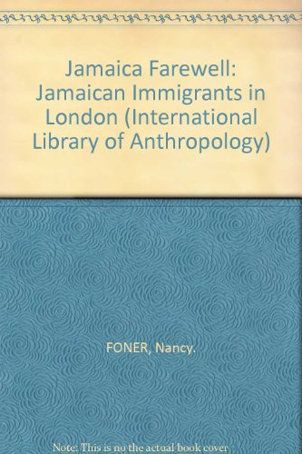 Jamaica Farewell: Jamaican Immigrants in London (International: Nancy Foner
