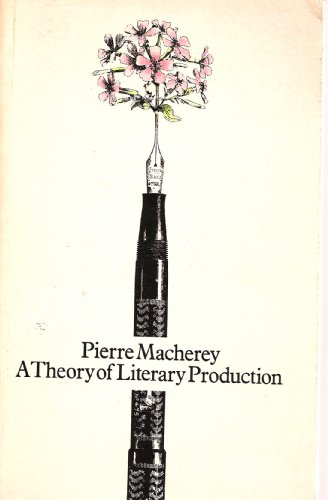 A Theory of Literary Production. Transl Geoffrey Wall.: Macherey, Pierre