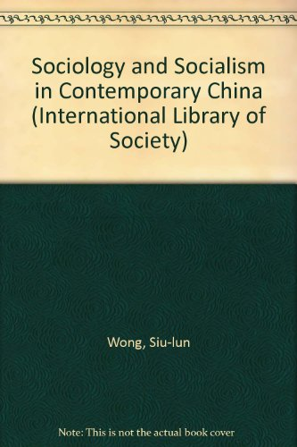 Sociology and Socialism in Contemporary China: Wong Siu-Lun