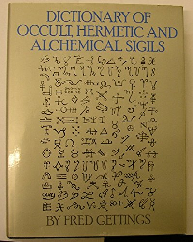 9780710000958: Dictionary of Occult, Hermetic and Alchemical Sigils