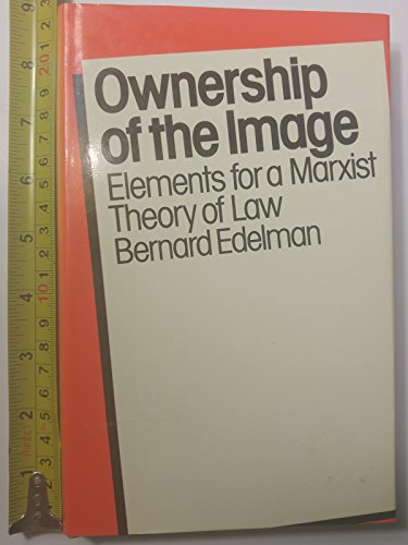 9780710001030: Ownership of the Image: Elements for a Marxist Theory of Law