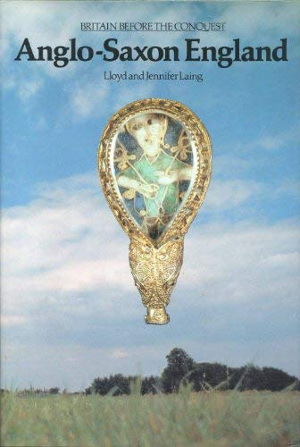 Anglo-Saxon England (Britain Before the Conquest): LLOYD AND JENNIFER