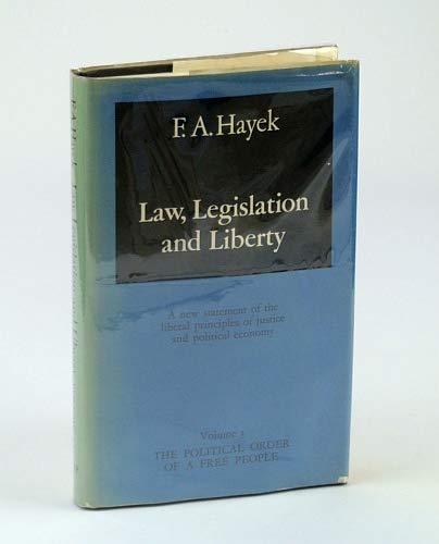 Law, Legislation and Liberty: The Political Order: Hayek, F. A.