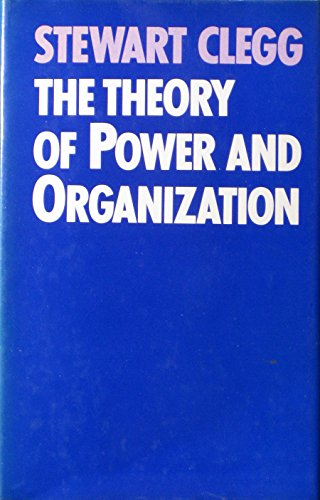 Theory of Power and Organization: Clegg, Stewart