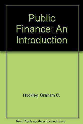 Public Finance: An Introduction: Graham C. Hockley