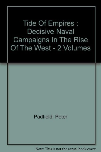 9780710001504: Tide of Empires: Decisive Naval Campaigns in the Rise of the West (Vol. 1, 1481-1654)